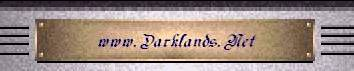 Go back to: The Darklands.Net Welcome! Intros Page...